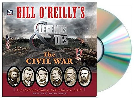 [Bill O'Reilly's Legends and Lies: The Civil War Audio CD] Bill O'Reilly's Legends and Lies: The Civil (Legend Audio)