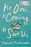 img - for No One Is Coming to Save Us: A Novel book / textbook / text book