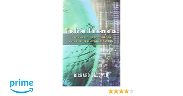 The Great Convergence: Information Technology and the New ...