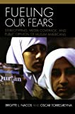 Fueling Our Fears, Oscar Torres-Reyna and Brigitte L. Nacos, 0742539849