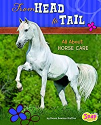 From Head to Tail: All About Horse Care (Crazy About Horses)