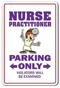 Amazon Com Nurse Practitioner Parking Sign Indoor