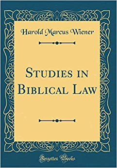 Book Studies in Biblical Law (Classic Reprint)