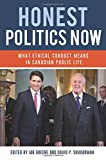 img - for Honest Politics Now: What ethical conduct means in Canadian public life book / textbook / text book