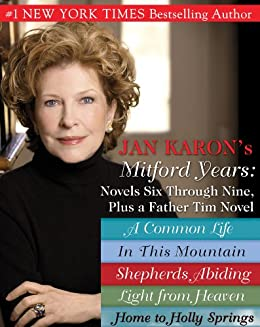 Jan Karons Mitford Years: Novels Six Through Nine; Plus a Father Tim Novel (A Mitford Novel) by [Karon, Jan]