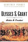 Ulysses S. Grant: Soldier & President (Modern Library Paperbacks)