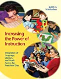 img - for Increasing the Power of Instruction: Integration of Language, Literacy, and Math Across the Preschool Day book / textbook / text book