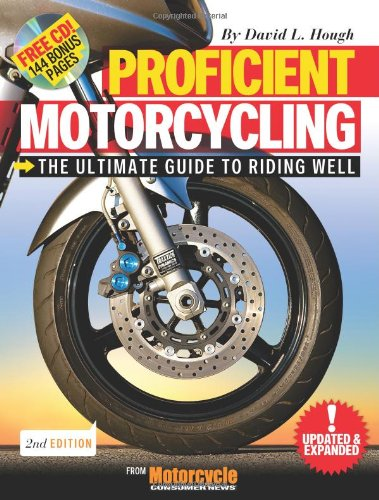 Proficient Motorcycling: The Ultimate Guide to Riding Well (Book & CD) (Best Motorcycle Rides In Texas)