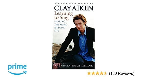Learning to Sing Hearing the Music in Your Life An Inspirational Memoir