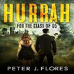 Hurrah for the Class of 05 | Peter J. Flores