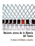 Nociones Acerca de la Historia Del Teatro, D. Ramon De Valladares Y Saavedra, 0554887401