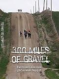 300 Miles of Gravel