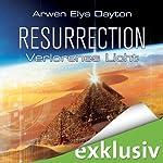 Resurrection: Verlorenes Licht   Arwen Elys Dayton