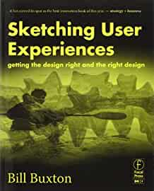 Sketching User Experiences Getting The Design Right And The Right Design (Interactive ...