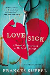Love Sick: A Memoir of Searching for Mr. Good Enough
