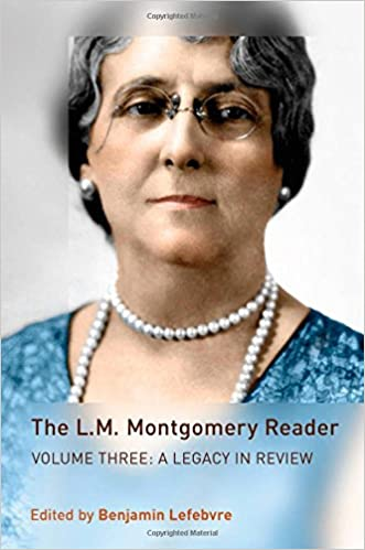 Montgomery Reader Volume Three A Legacy in Review The L.M