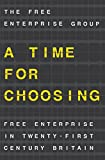 A Time for Choosing: Free Enterprise in Twenty-First Century Britain