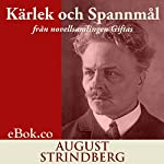 Kärlek och Spannmål: från novellsamlingen Giftas (svenska) [Love and Bread: From the Short Story Collection] | August Strindberg