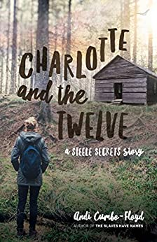 Charlotte and the Twelve (Steele Secrets Book 2) by [Cumbo-Floyd, Andi]