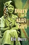 The Diary of a Naafi Girl, Eve Diett, 1780034423