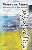 Measure and Integral: An Introduction to Real Analysis, 2nd Edition Front Cover