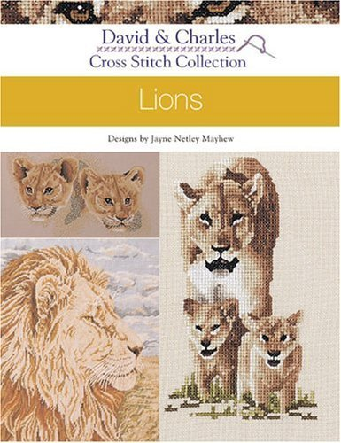 - Cross Stitch Collection Lions (David & Charles Cross Stitch Collections) (2004-09-03)