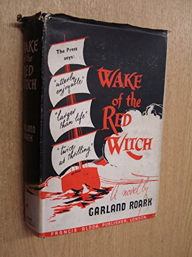 Wake of the Red Witch by Garland Roark (John Wayne Wake Of The Red Witch)