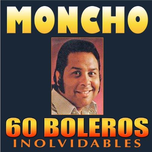 Moncho U0026quot El Gitano Del Bolero U0026quot Todas Sus Grabaciones En