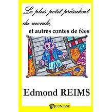 Le plus petit président du monde, et autres contes de fées (French Edition) Sep 21, 2012