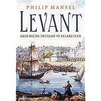 Levant: Akdeniz'de İhtişam ve Felaketler
