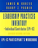 The Leadership Practices Inventory-Individual Contributor (LPI-IC), James M. Kouzes and Barry Z. Posner, 0787956600