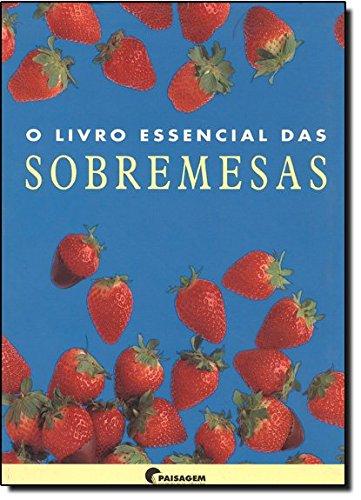 O Livro Essencial das Sobremesas