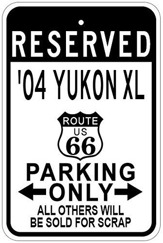 Gmc Yukon Parking Sign - 2004 04 GMC YUKON XL Route 66 Aluminum Parking Sign - 12 x 18 Inches