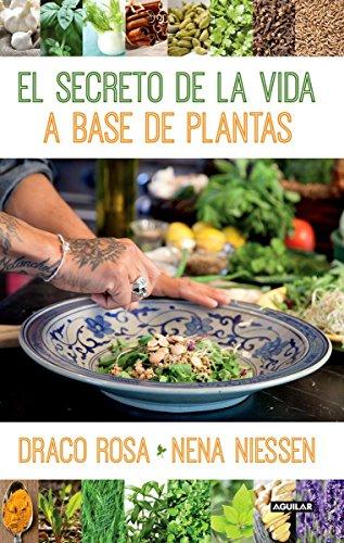 El secreto de la vida a base de plantas (Spanish Edition) [Draco Rosa - Nena Niessen] (Tapa Blanda)