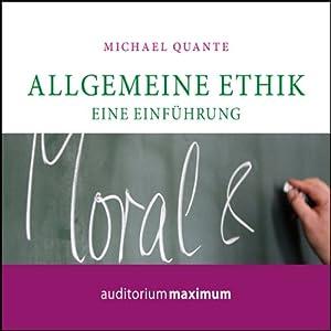 Allgemeine Ethik. Eine Einführung Hörbuch