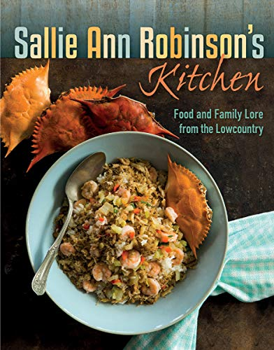 Sallie Ann Robinson's Kitchen: Food and Family Lore from the Lowcountry by Sallie Ann Robinson