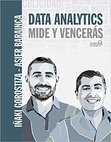 Book's Cover of Data Analytics. Mide y Vencerás (SOCIAL MEDIA) (Español) Tapa blanda – 19 marzo 2020