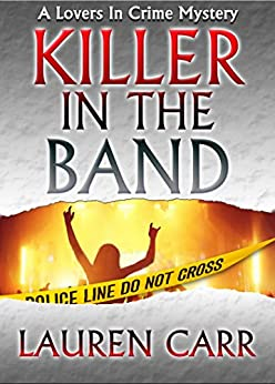 Killer in the Band (Lovers in Crime Mystery Book 3) by [Carr, Lauren]
