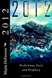 2012 Predictions, Facts and Prophecy, Mayte DeFerrare, 1463739117