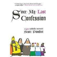 Since My Last Confession: A Gay Catholic Memoir