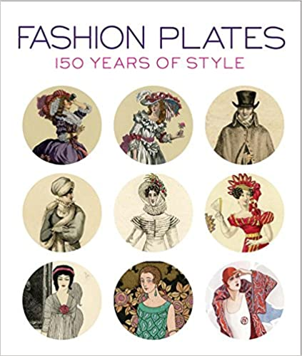 Fashion Plates: 150 Years Of Style by Amazon