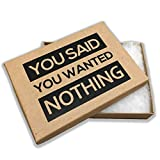 Deluxe Box of Nothing – You Said You Wanted Nothing Prank Gift Box Gag Gift for Friends Kraft Paper Gift Box Clean Humor Novelty Gifts for Family Stocking Stuffers for Spouse Kids Gag Gift Anniversary