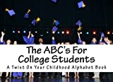img - for The ABC's For College Students: A Twist On Your Childhood Alphabet Book book / textbook / text book