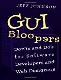 GUI Bloopers: Don'ts and Do's for Software Developers and Web Designers