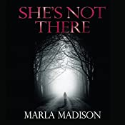 She's Not There | Marla Madison