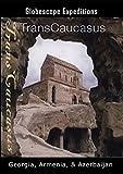Transcaucasus - Georgia, Armenia, & Azerbaijan