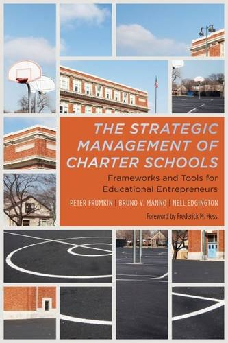 The Strategic Management Of Charter Schools  Frameworks And Tools For Educational Entrepreneurs  Educational Innovations Series