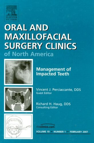 Management of Impacted Teeth, An Issue of Oral and Maxillofacial Surgery Clinics (The Clinics: Dentistry)