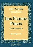 Amazon / Forgotten Books: Iris Peonies Phlox Fall 1919 - Spring 1920 Classic Reprint (Geo N Smith)