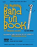 The Beginning Band Fun Book (Flute), Larry Newman, 1468086693